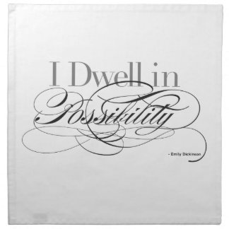 I Dwell in Possibility - Emily Dickinson Quote Napkin