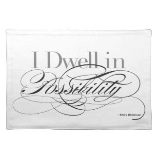 I Dwell in Possibility - Emily Dickinson Quote Placemat