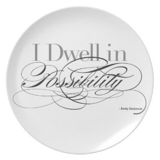 I Dwell in Possibility - Emily Dickinson Quote Plate