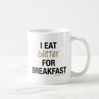I EAT GLITTER FOR BREAKFAST COFFEE MUG