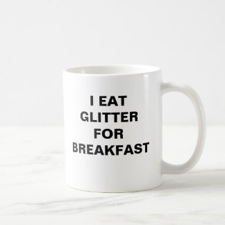 I eat glitter for breakfast coffee mugs