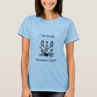 I eat locally T-Shirt