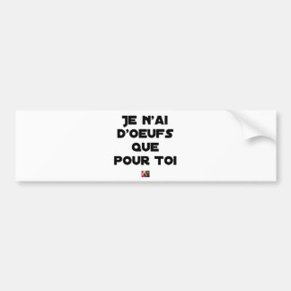 I EGG AI ONLY FOR YOU - Word games - Fran Bumper Sticker