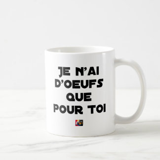 I EGG AI ONLY FOR YOU - Word games - Fran Coffee Mug