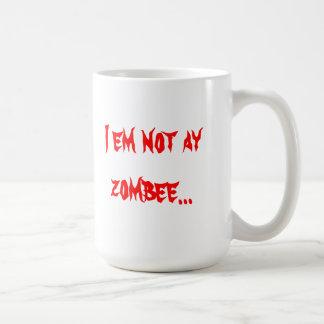 """""""I em not ay zombee"""" mug"""