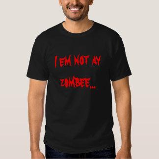 """""""i em not ay zombee"""" shirt"""