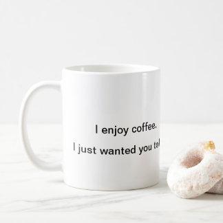 I enjoy coffee coffee mug