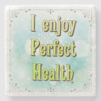"""I Enjoy Perfect Health"" on Marble Coaster"