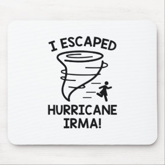 I Escaped Hurricane Irma Mouse Pad