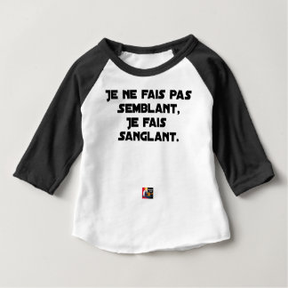 I FAIS NOT SEEMING, I FAIS STRAPPING BABY T-Shirt