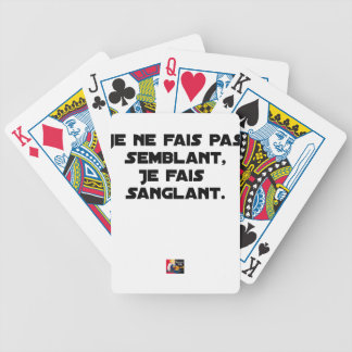 I FAIS NOT SEEMING, I FAIS STRAPPING BICYCLE PLAYING CARDS