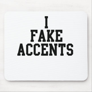 I Fake Accents Mouse Pad