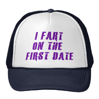 I Fart On The First Date Cap