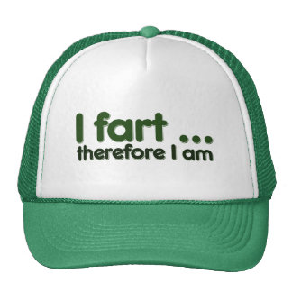 I fart therefore I am Cap