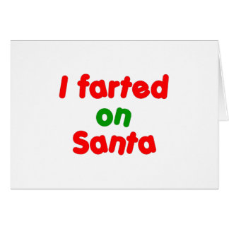 I Farted on Santa Card