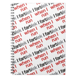 I FARTlek when I Run © - Funny FARTlek Spiral Notebooks