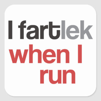 I FARTlek when I Run © - Funny FARTlek Square Sticker