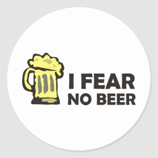 I fear no beer, funny foaming mug for party animal classic round sticker