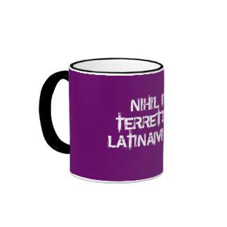 I fear nothing!  I speak Latin! Ringer Mug