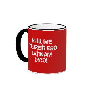 I fear nothing!  I speak Latin! Mugs