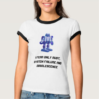 I Fear Only Rust, System Failure and Obs... T-Shirt