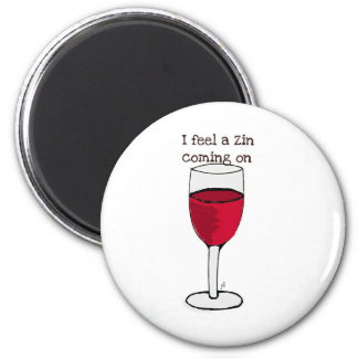 I FEEL A ZIN COMING ON...wine print by jill 6 Cm Round Magnet