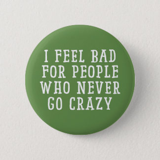 I feel Bad 6 Cm Round Badge