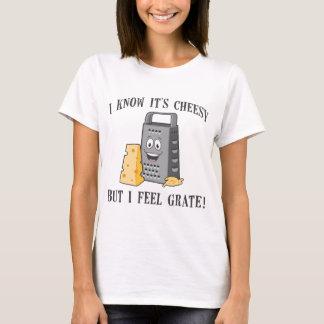 I Feel Grate T-Shirt