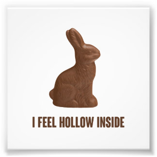 I Feel Hollow Inside Chocolate Easter Bunny Photo Print