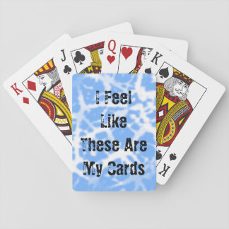 I Feel Like These Are My Cards! Playing Cards