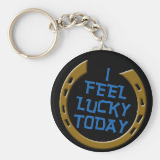 I Feel Lucky Today Key Ring