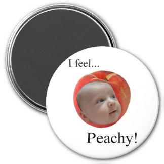 """I Feel... Peachy!"" Round Magnet"