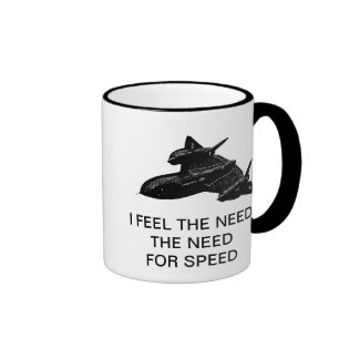 I FEEL THE NEED THE NEED FOR SPEED COFFEE MUG