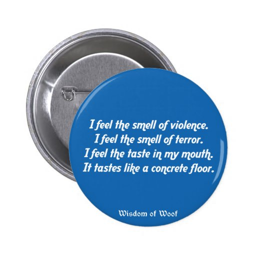 I Feel the Smell of Violence Pinback Button