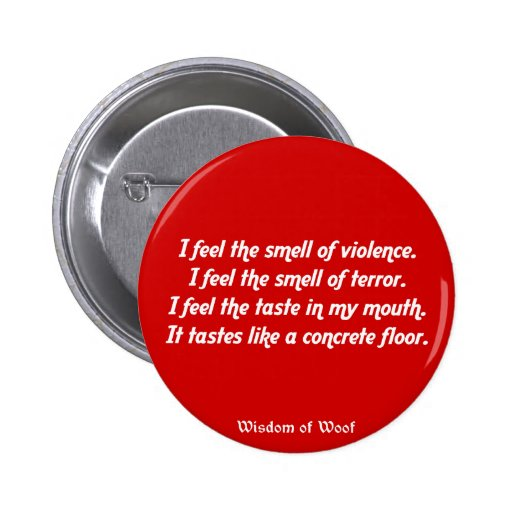 I Feel the Smell of Violence Pin