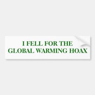 I FELL FOR THEGLOBAL WARMING HOAX BUMPER STICKER