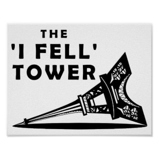 """""""I Fell"""" Tower Funny Poster"""