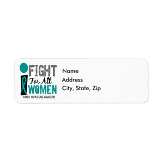 I Fight For All Women Ovarian Cancer Return Address Label