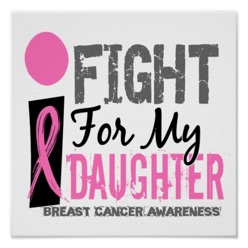 I Fight For My Daughter Breast Cancer Print