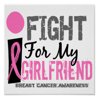 I Fight For My Girlfriend Breast Cancer Posters