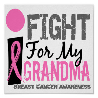 I Fight For My Grandma Breast Cancer Poster