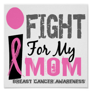 I Fight For My Mom Breast Cancer Print