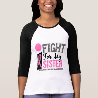I Fight For My Sister Breast Cancer T-Shirt