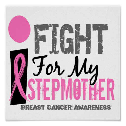 I Fight For My Stepmother Breast Cancer Posters