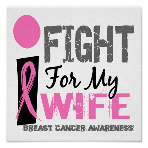 I Fight For My Wife Breast Cancer Poster