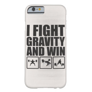 I Fight Gravity and Win - Lifting Motivation Barely There iPhone 6 Case