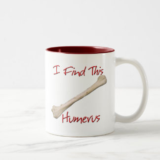 I Find This Humerus Mug