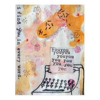 I Find You In Every Word Postcard