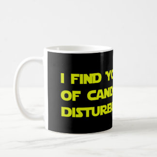 'I Find Your Lack of Candles Disturbing' Mug