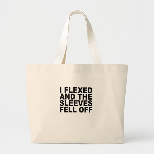 I Flexed And The Sleeves Fell Off T-Shirts.png Canvas Bags